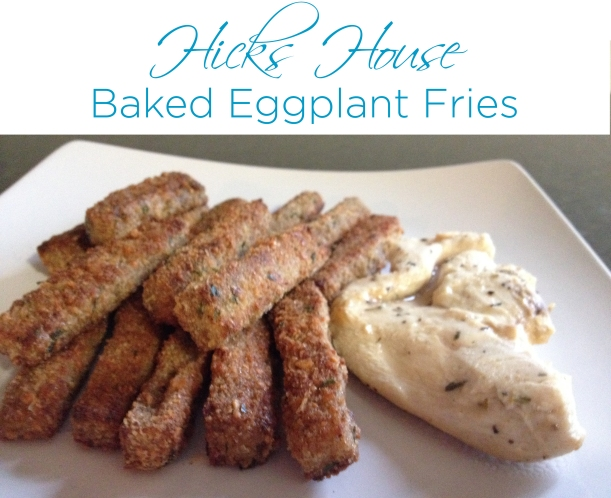 Baked Eggplant Fries | Hicks House