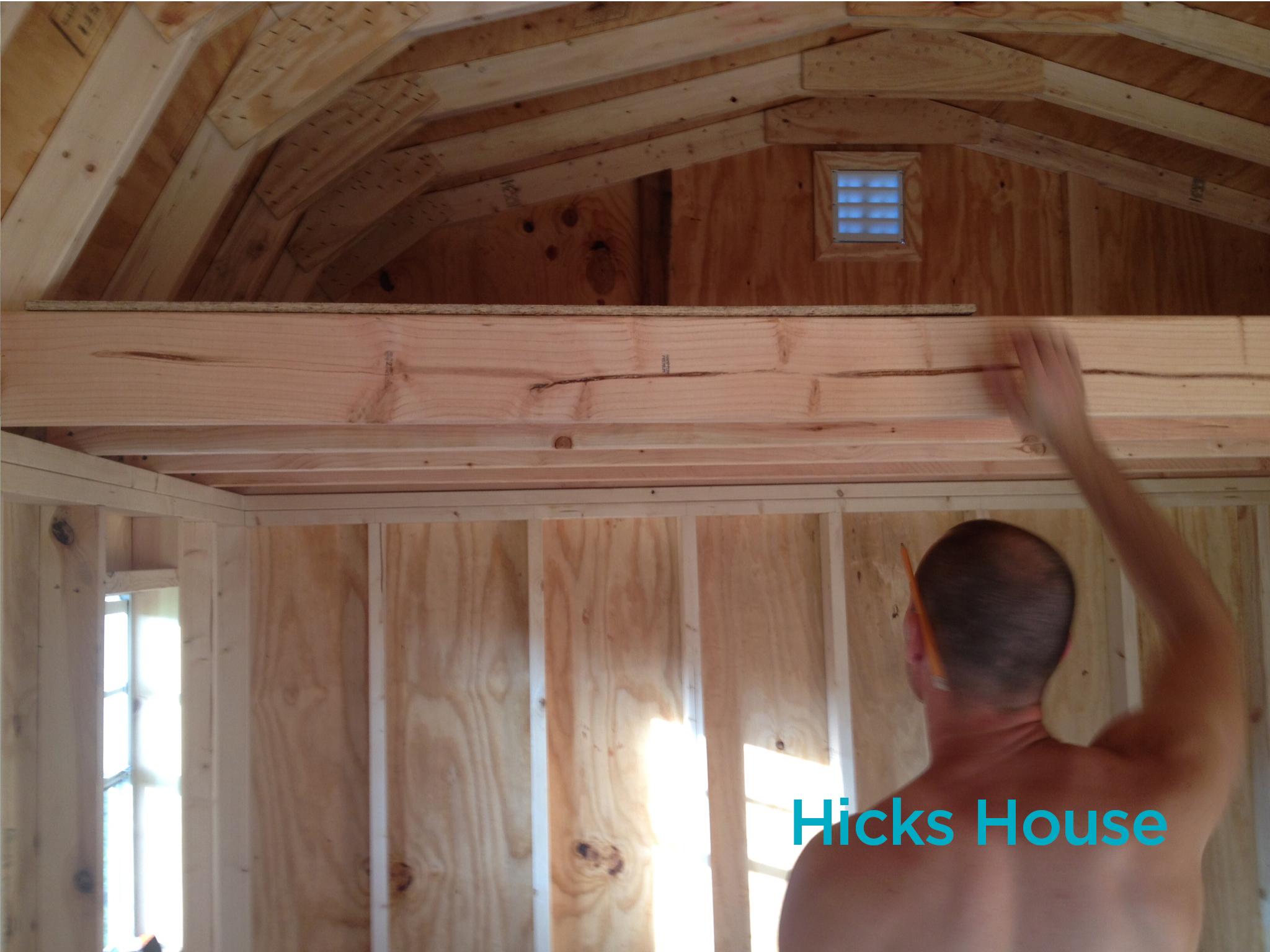 how to build a shed loft Hicks House